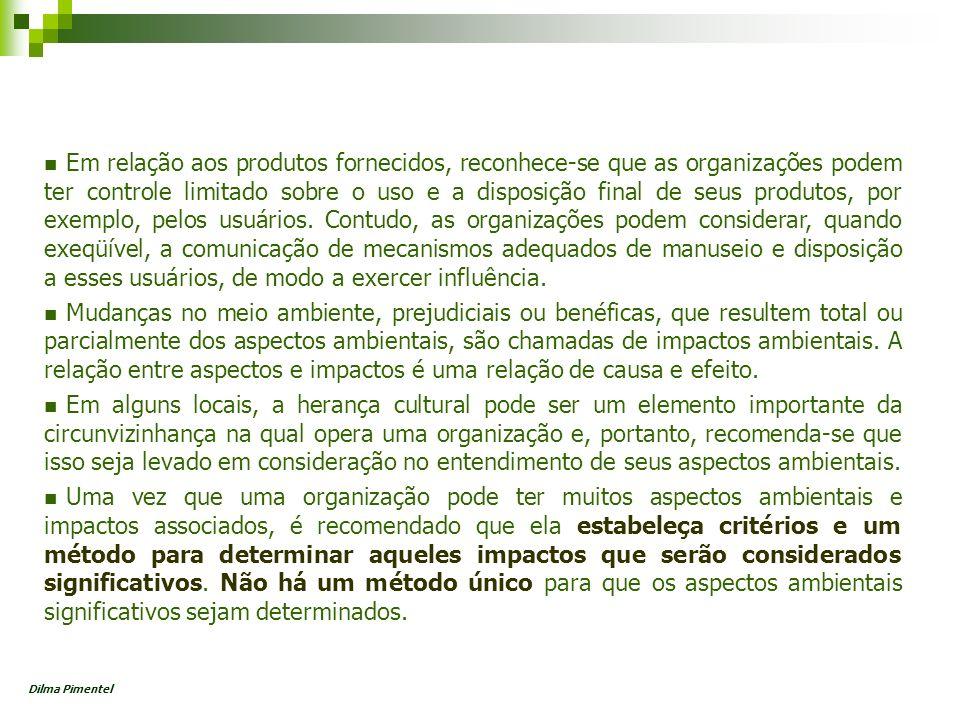 Em relação aos produtos fornecidos, reconhece-se que as organizações podem ter controle limitado sobre o uso e a disposição final de seus produtos, po