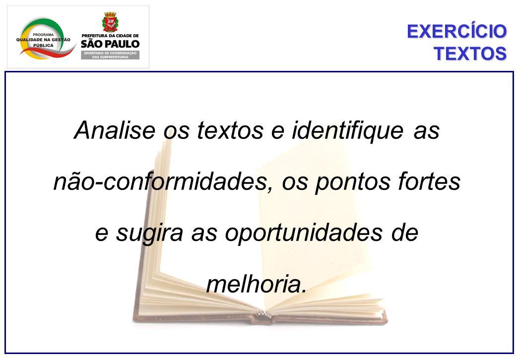 Analise os textos e identifique as não-conformidades, os pontos fortes e sugira as oportunidades de melhoria.