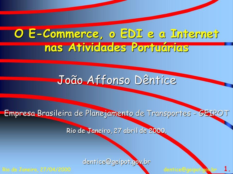 dentice@geipot.gov.brRio de Janeiro, 27/04/2000 E-COMMERCE EFACT - ONUa ONU:a realização de negócios eletronicamente (correio e mensagens eletrônicas, tecnologia World Wide Web, cartões inteligentes, transferências eletrônicas de valores e intercâmbio eletrônico de dados); OMC: OMC: a produção, promoção, venda e distribuição de produtos por meio de redes de telecomunicação OCDE: OCDE: as transações comerciais nas quais estão envolvidos tanto particulares como organizações, baseadas no processamento e transmissão de informação digitalizada, incluindo textos, sons e imagens, através de redes abertas ( tipo internet), ou fechadas (tipo intranet), com uma saída para uma rede aberta 2.