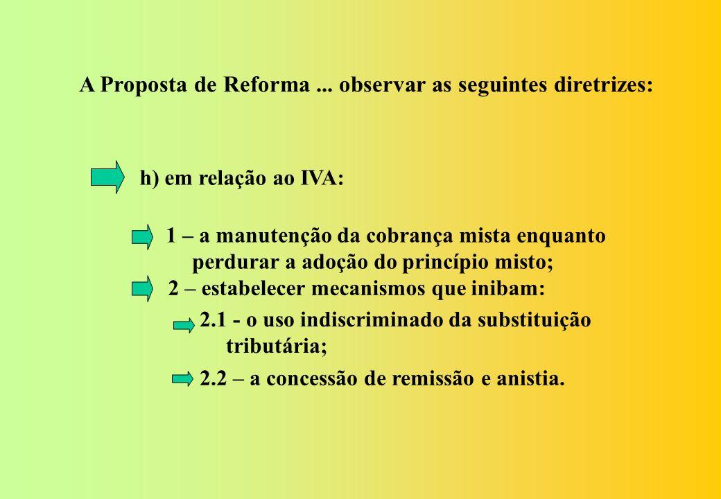 g) revisão da conceituação do crime de sonegação fiscal, observando-se: 1 - a garantia de que não haverá a extinção da punibilidade, através do pagame