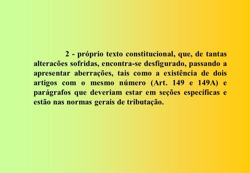 A proposta de reforma tributária da FENAFISCO altera, integralmente, todo o Capítulo I, do Título VI, da Constituição Federal que versa sobre o Sistema Tributário Nacional, desde o artigo 145 até ao artigo 162.