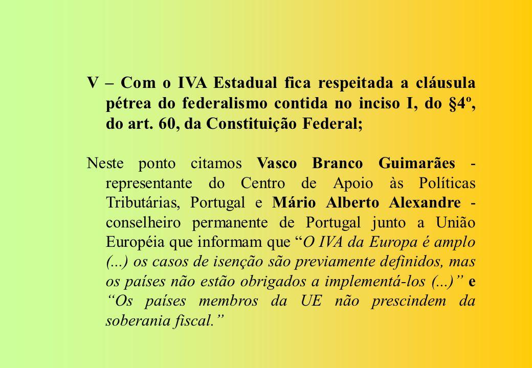 A propósito é bom lembrar o que nos diz Mário Alberto Alexandre - Conselheiro Permanente de Portugal junto a União Européia: No regime definitivo de t