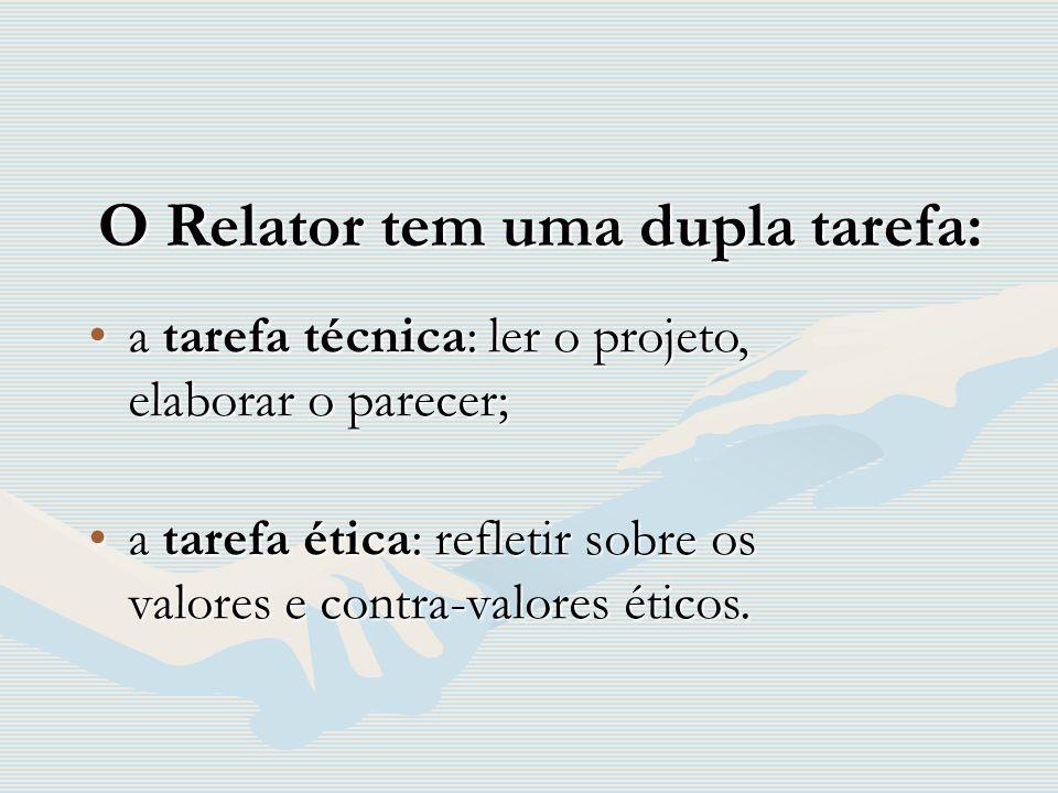 O Relator tem uma dupla tarefa: O Relator tem uma dupla tarefa: a tarefa técnica: ler o projeto, elaborar o parecer;a tarefa técnica: ler o projeto, e