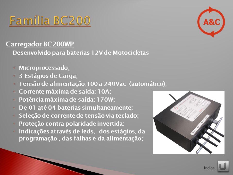 Carregador BC200WP Desenvolvido para baterias 12V de Motocicletas Microprocessado; 3 Estágios de Carga; Tensão de alimentação:100 a 240Vac (automático); Corrente máxima de saída: 10A; Potência máxima de saída: 170W; De 01 até 04 baterias simultaneamente; Seleção de corrente de tensão via teclado; Proteção contra polaridade invertida; Indicações através de leds, dos estágios, da programação, das falhas e da alimentação; Índice