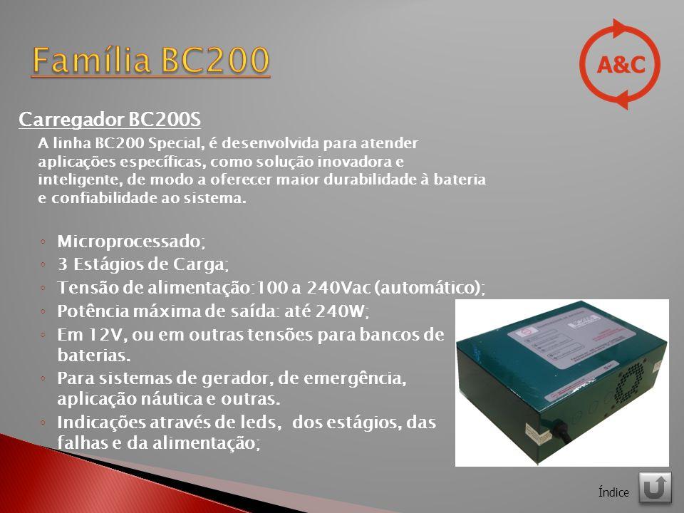 Carregador BC200S A linha BC200 Special, é desenvolvida para atender aplicações específicas, como solução inovadora e inteligente, de modo a oferecer maior durabilidade à bateria e confiabilidade ao sistema.