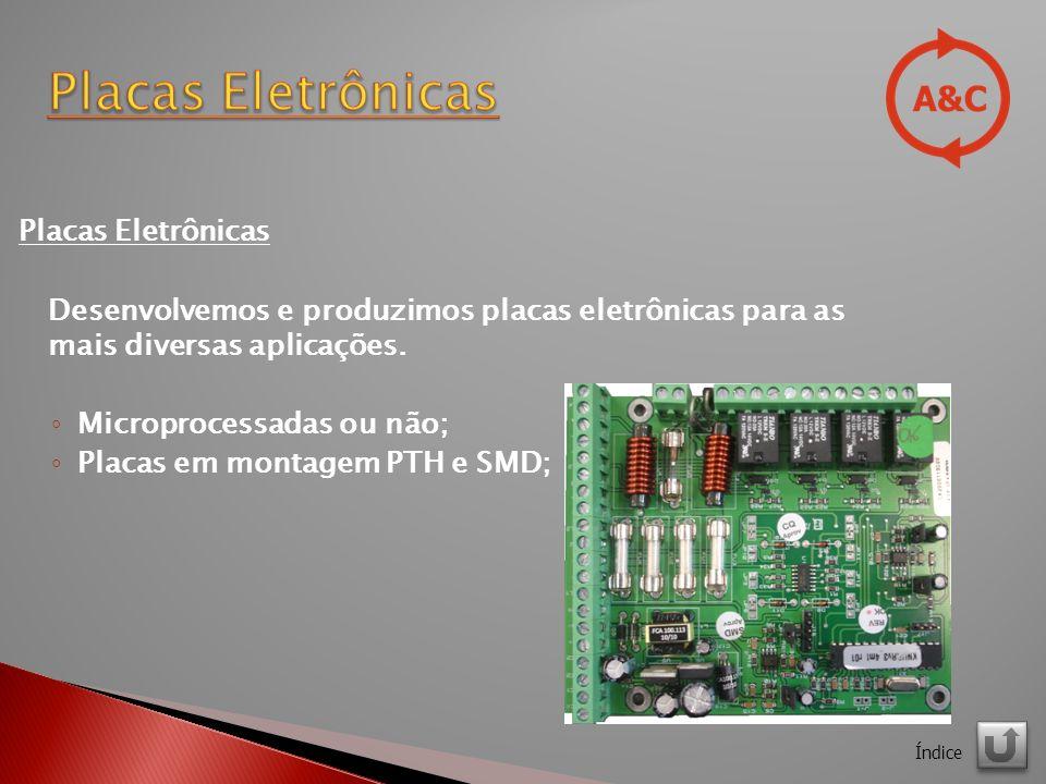 Placas Eletrônicas Desenvolvemos e produzimos placas eletrônicas para as mais diversas aplicações.