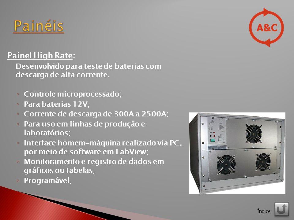Painel High Rate: Desenvolvido para teste de baterias com descarga de alta corrente.