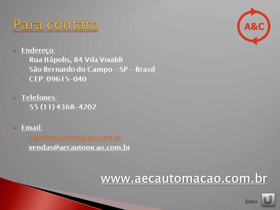Endereço: Rua Itápolis, 84 Vila Vivaldi São Bernardo do Campo – SP - Brasil CEP: 09615-040 Telefones: 55 (11) 4368-4202 Email: sac@aecautomacao.com.br vendas@aecautomcao.com.brwww.aecautomacao.com.br Índice