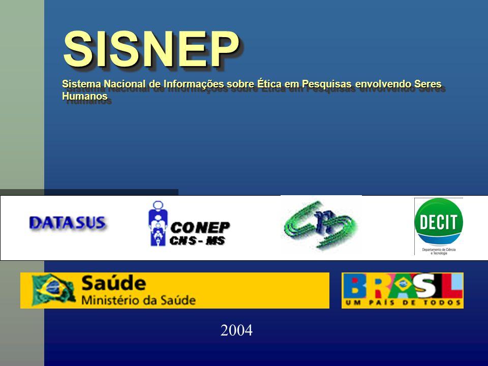 SISNEP Sistema Nacional de Informações sobre Ética em Pesquisas envolvendo Seres Humanos SISNEP 2004