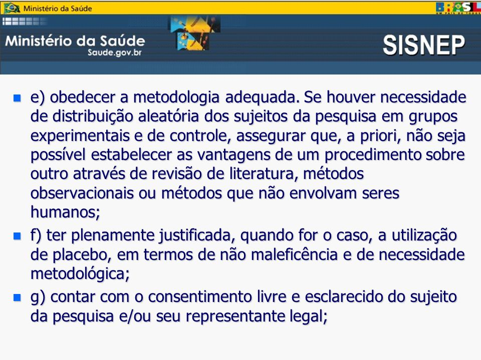 n e) obedecer a metodologia adequada.
