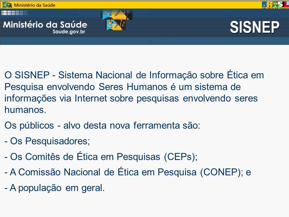 O SISNEP - Sistema Nacional de Informação sobre Ética em Pesquisa envolvendo Seres Humanos é um sistema de informações via Internet sobre pesquisas envolvendo seres humanos.