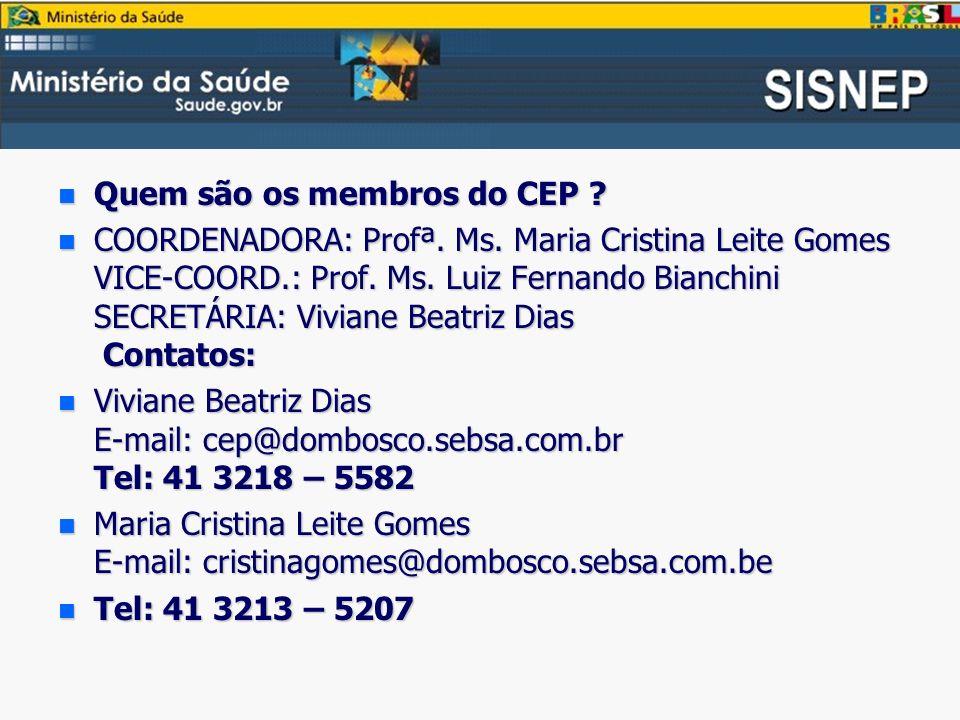 n Quem são os membros do CEP .n COORDENADORA: Profª.