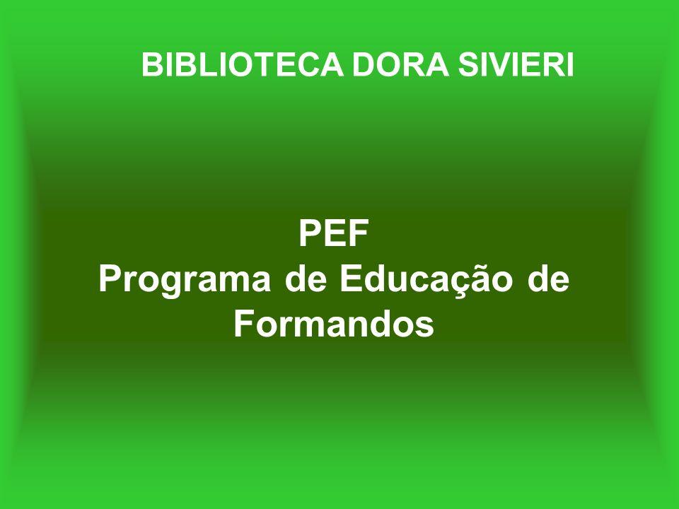 PEF Programa de Educação de Formandos BIBLIOTECA DORA SIVIERI