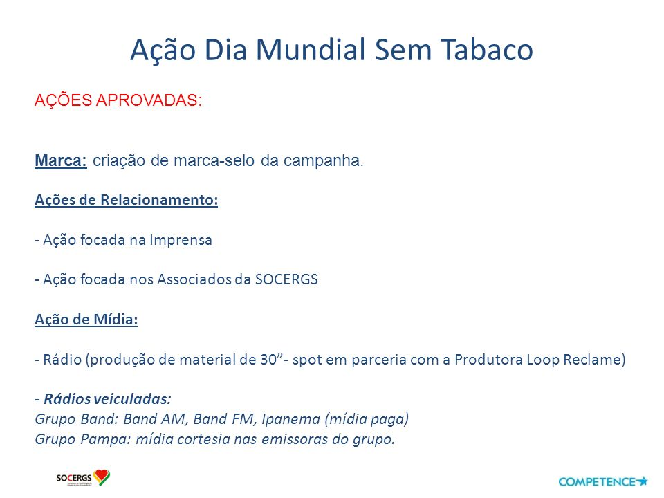 Ação Dia Mundial Sem Tabaco Assessoria de Imprensa: Fonte: Clovis Duarte– 27/05/2010 Link: http://www.camera2.com.br/noticia_ler.php?id=219998http://www.camera2.com.br/noticia_ler.php?id=219998