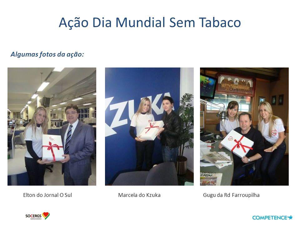 Ação Dia Mundial Sem Tabaco Algumas fotos da ação: Clóvis Duarte TV Guaíba Júlio Fürst Rd Itapema Arthur de Faria Rd Pop Rock Katia Suman TV COM