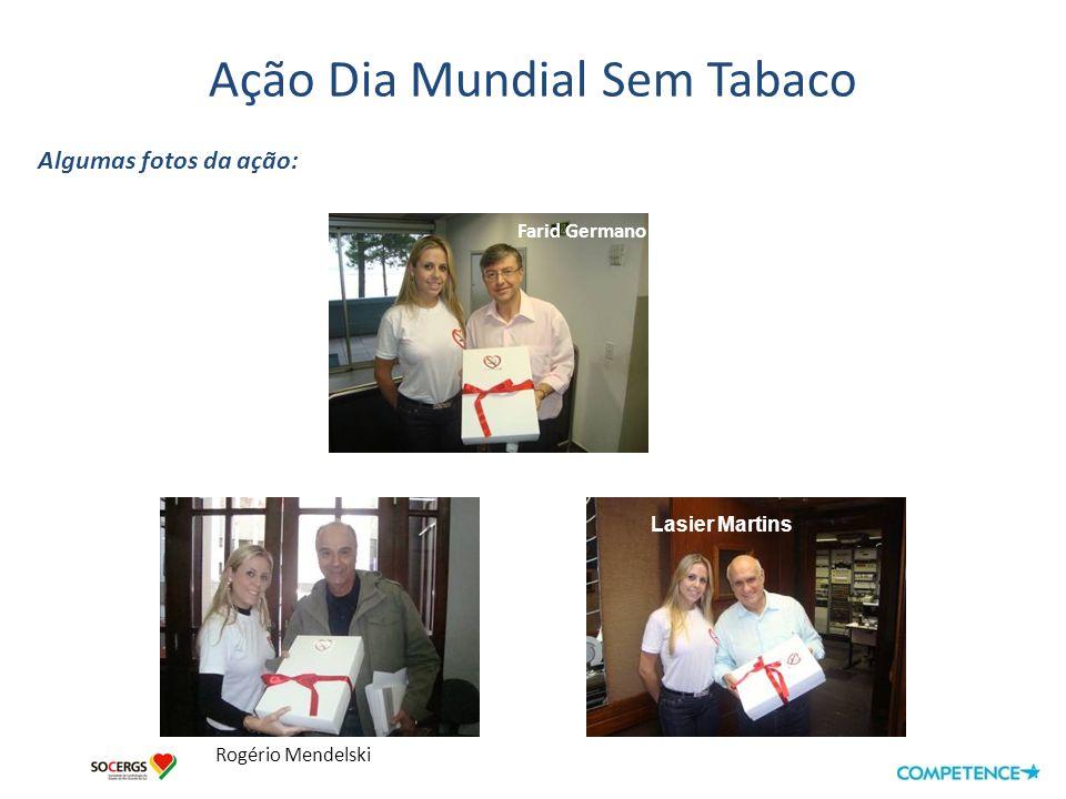 Ação Dia Mundial Sem Tabaco Algumas fotos da ação: Tânia Carvalho TV COM Claudio Tomaz Jornal DG Vania Alain RecordPancho Rd Ipanema
