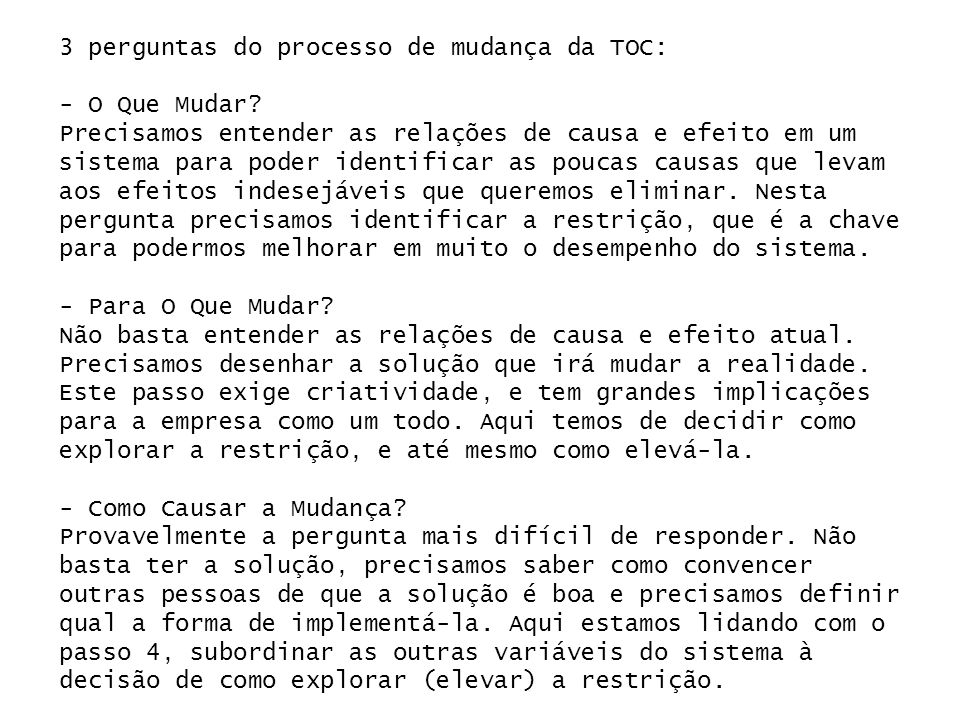 22 3 perguntas do processo de mudança da TOC: - O Que Mudar.