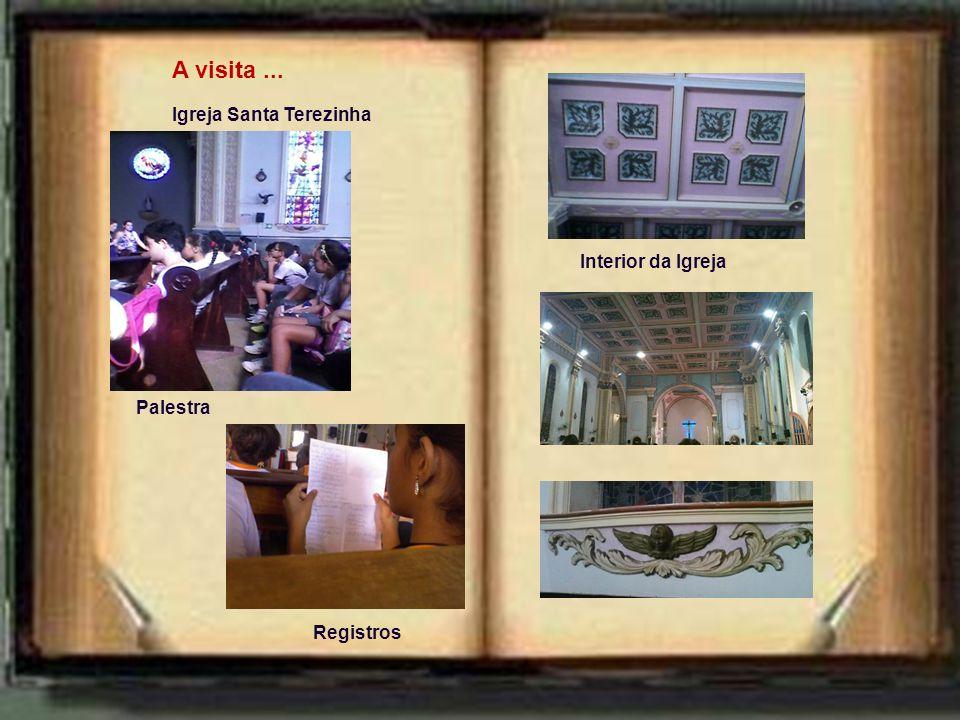 Registros A visita... Igreja Santa Terezinha Palestra Interior da Igreja Registros