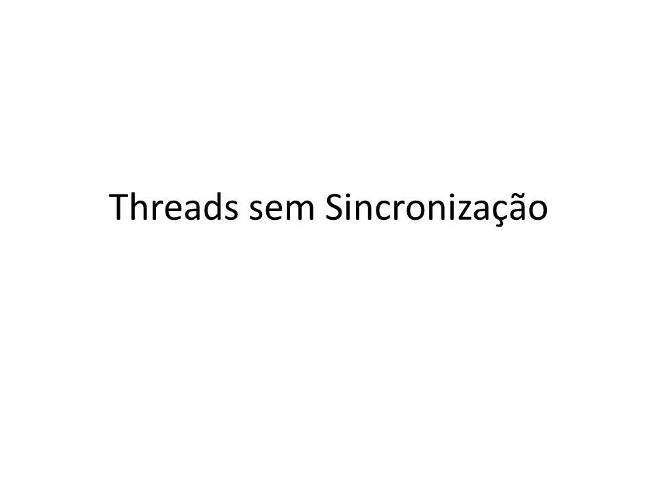 Threads sem Sincronização