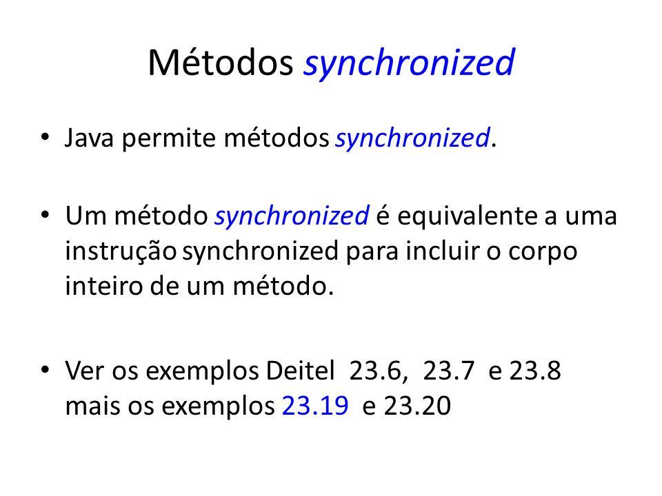 Métodos synchronized Java permite métodos synchronized. Um método synchronized é equivalente a uma instrução synchronized para incluir o corpo inteiro