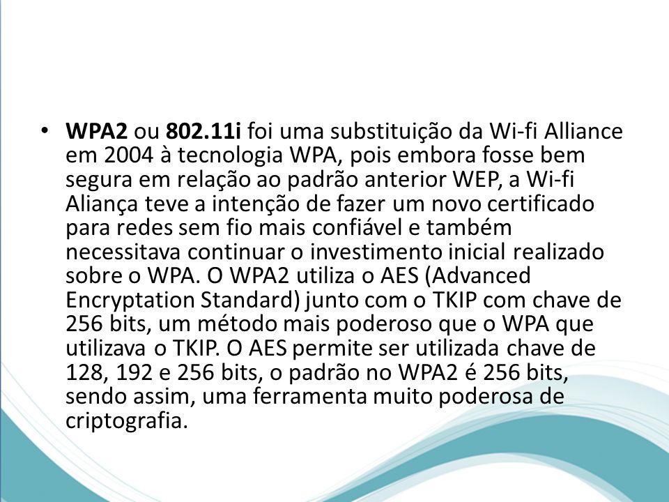 WPA2 ou 802.11i foi uma substituição da Wi-fi Alliance em 2004 à tecnologia WPA, pois embora fosse bem segura em relação ao padrão anterior WEP, a Wi-