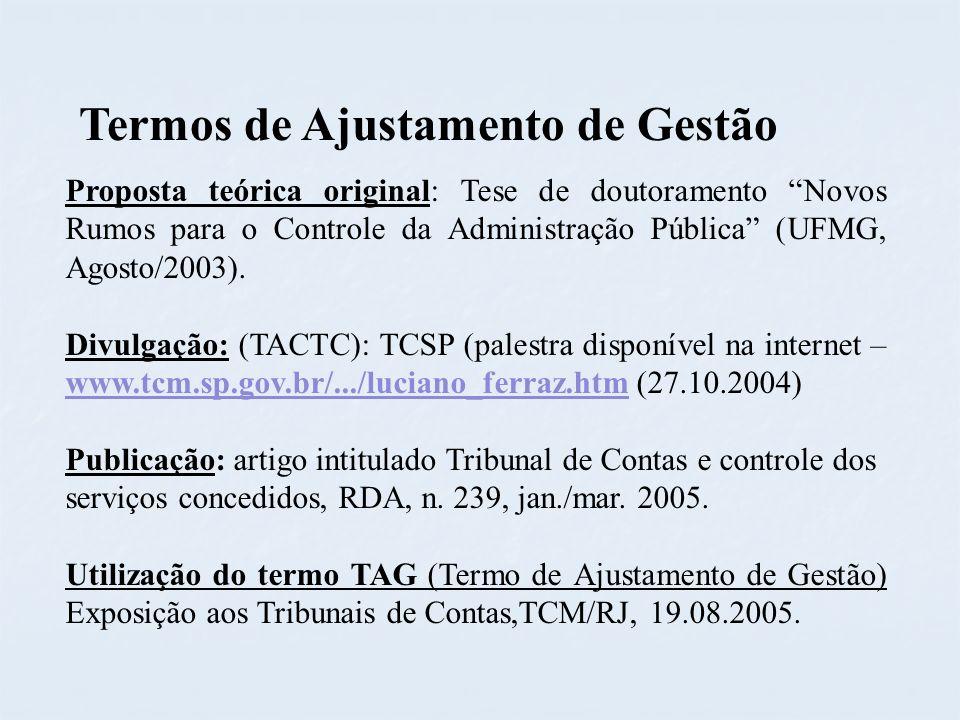 Proposta teórica original: Tese de doutoramento Novos Rumos para o Controle da Administração Pública (UFMG, Agosto/2003). Divulgação: (TACTC): TCSP (p