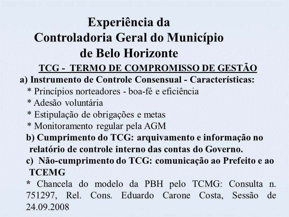 TCG - TERMO DE COMPROMISSO DE GESTÃO a) Instrumento de Controle Consensual - Características: * Princípios norteadores - boa-fé e eficiência * Adesão