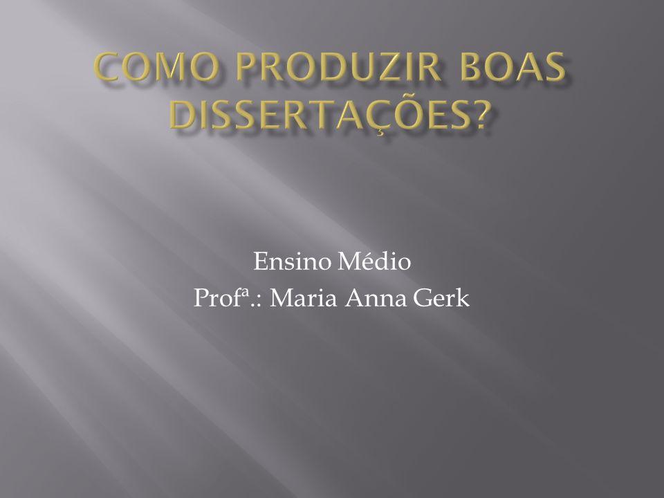 Ensino Médio Profª.: Maria Anna Gerk
