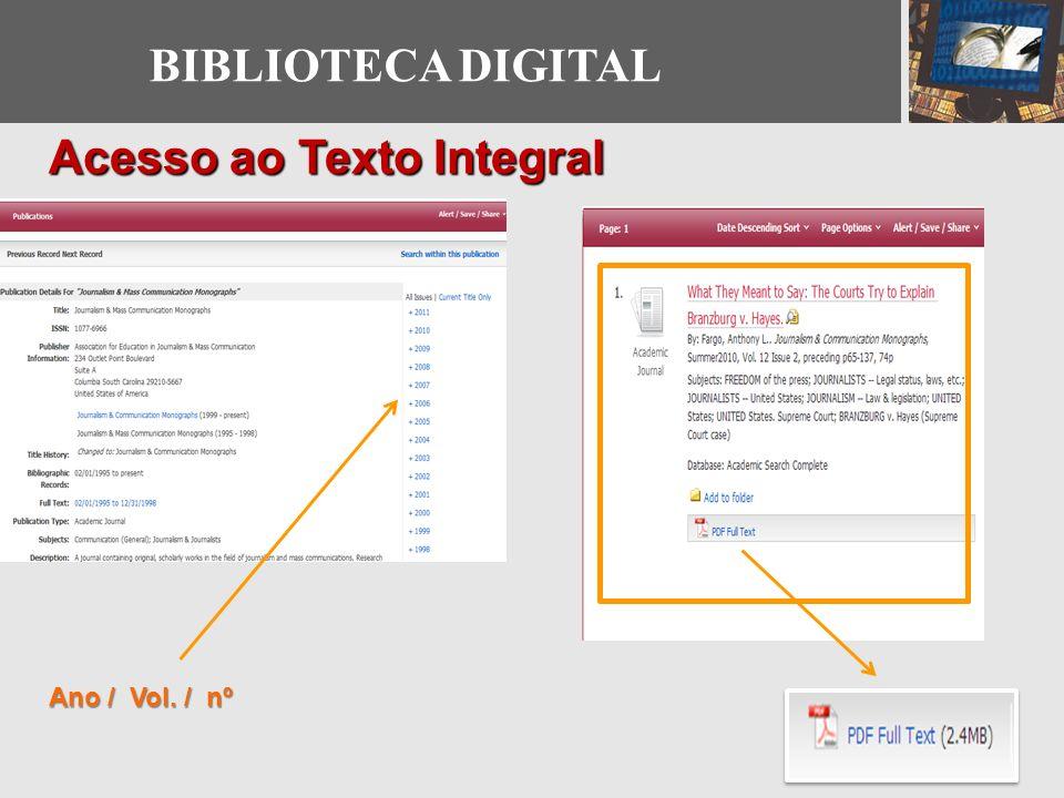 Acesso ao Texto Integral Ano / Vol. / nº Indice BIBLIOTECA DIGITAL