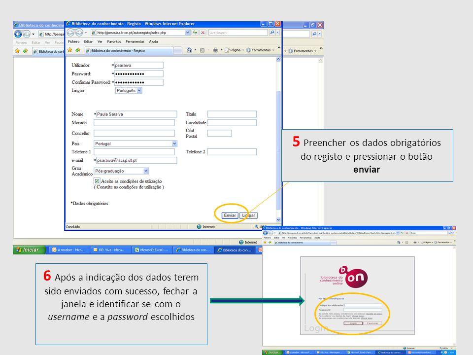 5 Preencher os dados obrigatórios do registo e pressionar o botão enviar 6 Após a indicação dos dados terem sido enviados com sucesso, fechar a janela e identificar-se com o username e a password escolhidos