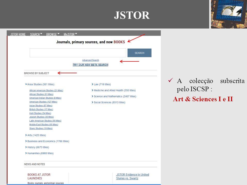 A colecção subscrita pelo ISCSP : Art & Sciences I e II