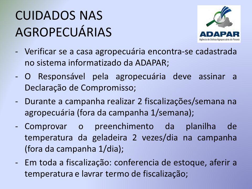 CUIDADOS NAS AGROPECUÁRIAS -Verificar se a casa agropecuária encontra-se cadastrada no sistema informatizado da ADAPAR; -O Responsável pela agropecuár