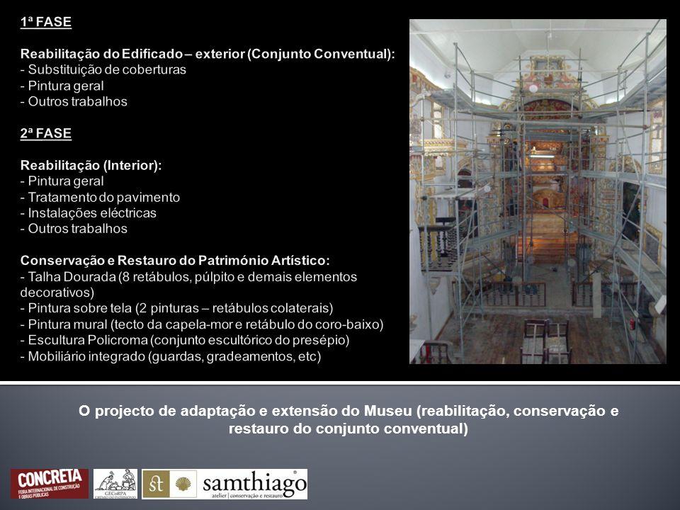 O projecto de adaptação e extensão do Museu (reabilitação, conservação e restauro do conjunto conventual)
