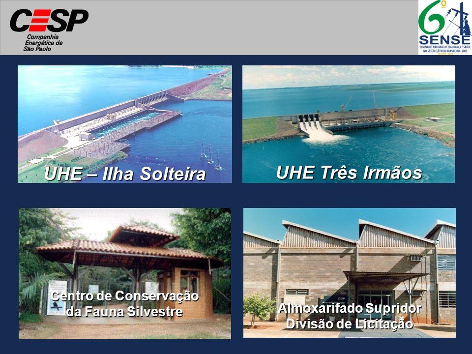 Centro de Conservação da Fauna Silvestre Almoxarifado Supridor Divisão de Licitação UHE Três Irmãos UHE – Ilha Solteira