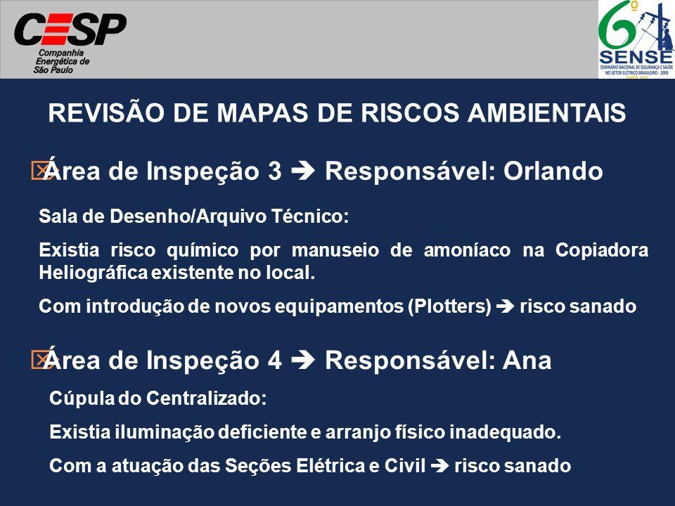 REVISÃO DE MAPAS DE RISCOS AMBIENTAIS Área de Inspeção 3 Responsável: Orlando Sala de Desenho/Arquivo Técnico: Existia risco químico por manuseio de a