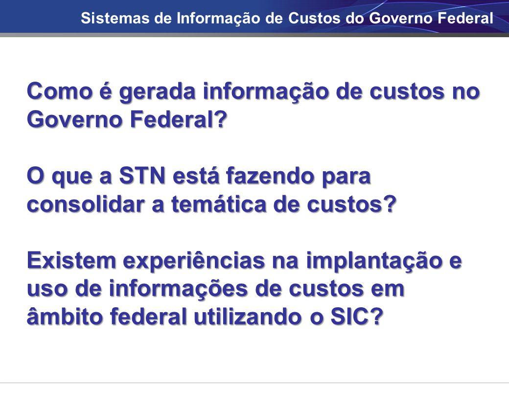 Como é gerada informação de custos no Governo Federal.