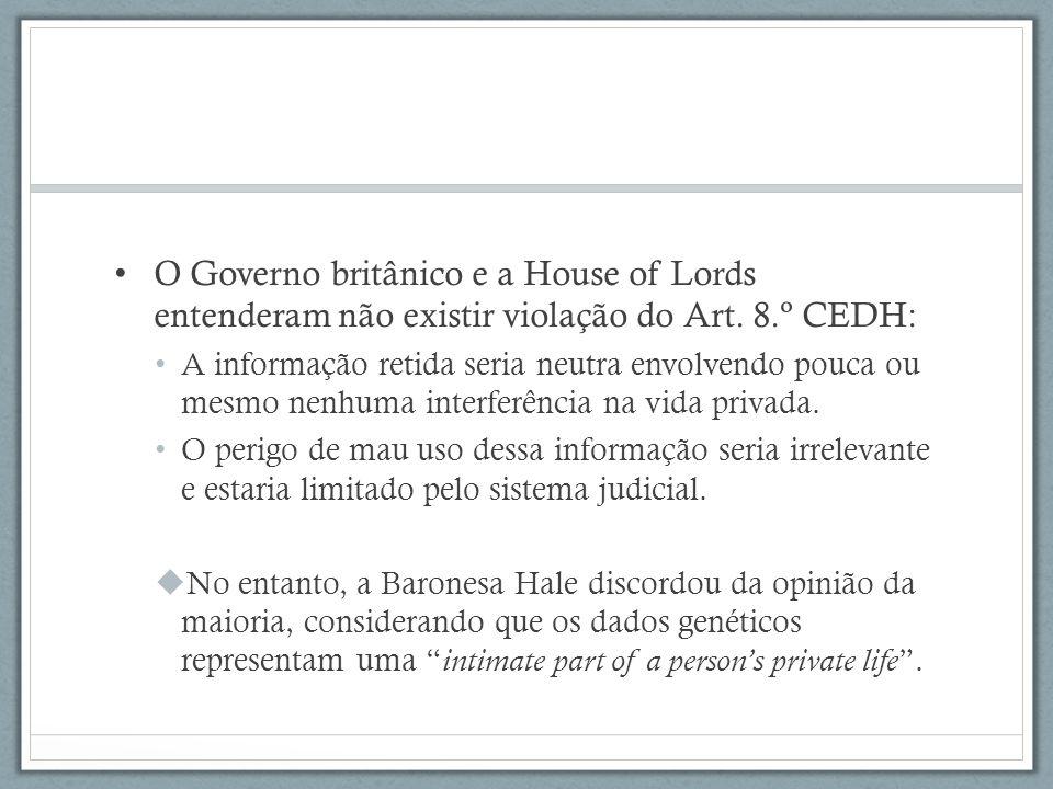 O Governo britânico e a House of Lords entenderam não existir violação do Art. 8.º CEDH: A informação retida seria neutra envolvendo pouca ou mesmo ne