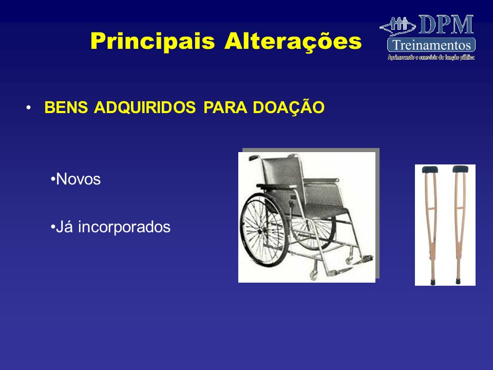 BENS ADQUIRIDOS PARA DOAÇÃO Novos Já incorporados Principais Alterações
