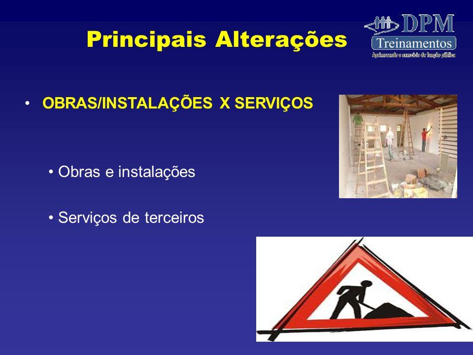 OBRAS/INSTALAÇÕES X SERVIÇOS Obras e instalações Serviços de terceiros Principais Alterações