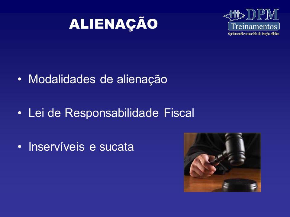 Modalidades de alienação Lei de Responsabilidade Fiscal Inservíveis e sucata ALIENAÇÃO