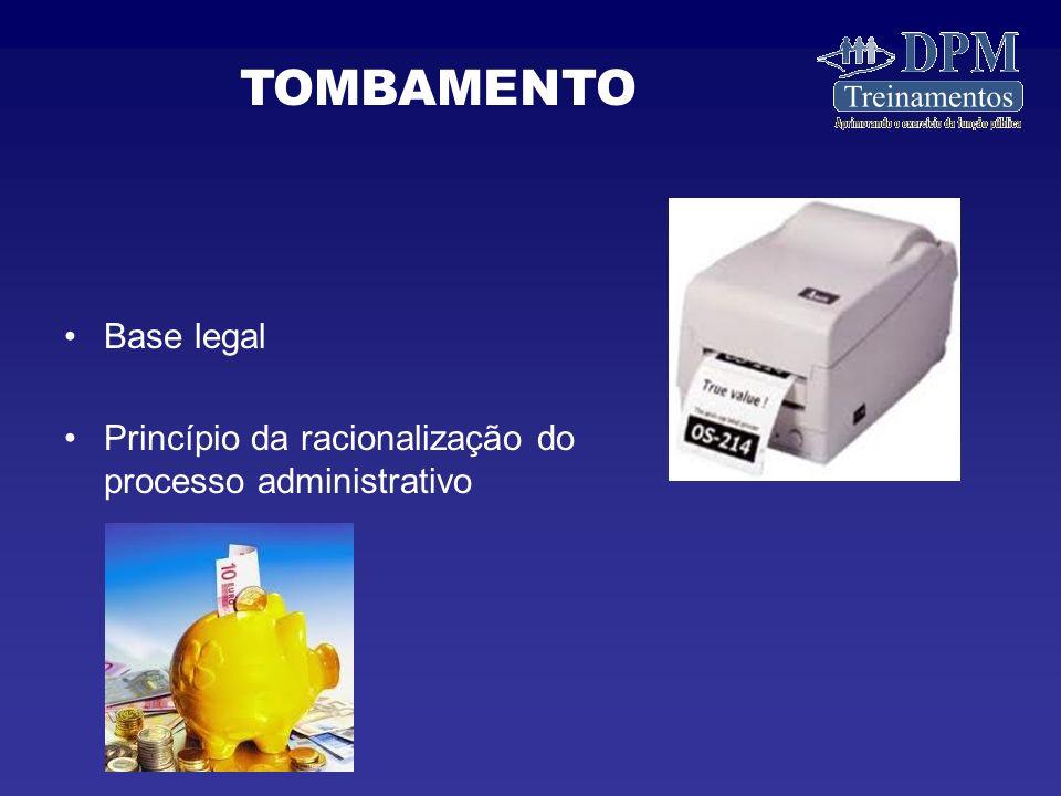 Base legal Princípio da racionalização do processo administrativo TOMBAMENTO