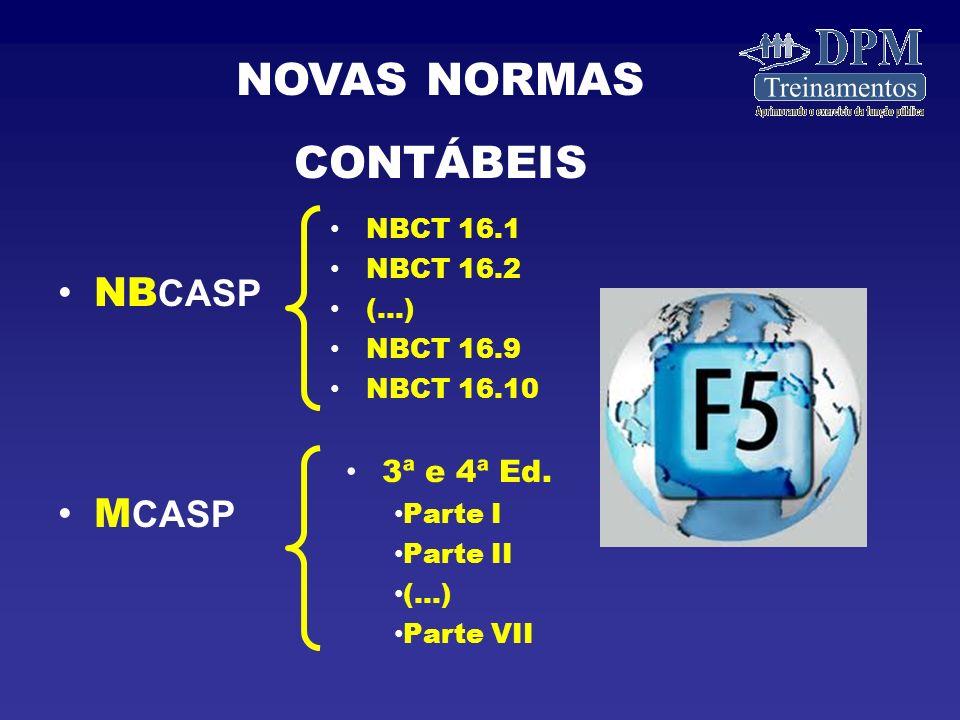 NB CASP M CASP NOVAS NORMAS CONTÁBEIS NBCT 16.1 NBCT 16.2 (...) NBCT 16.9 NBCT 16.10 3ª e 4ª Ed.