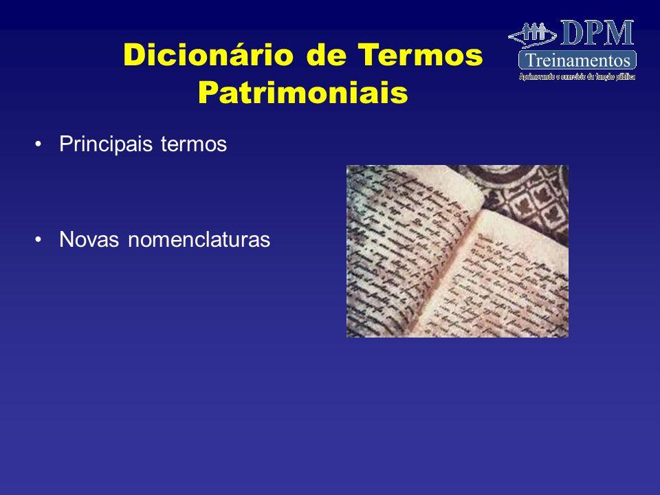 Principais termos Novas nomenclaturas Dicionário de Termos Patrimoniais