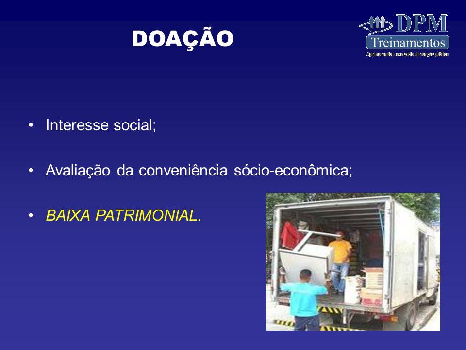 Interesse social; Avaliação da conveniência sócio-econômica; BAIXA PATRIMONIAL. DOAÇÃO