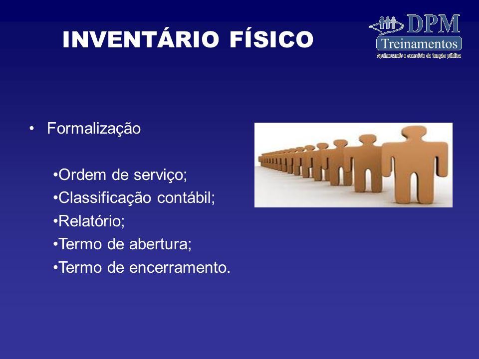 Formalização Ordem de serviço; Classificação contábil; Relatório; Termo de abertura; Termo de encerramento.