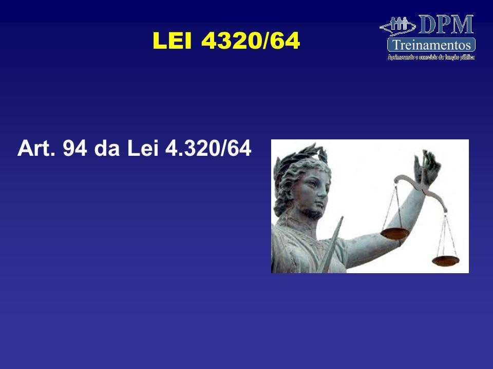 Art. 94 da Lei 4.320/64 LEI 4320/64