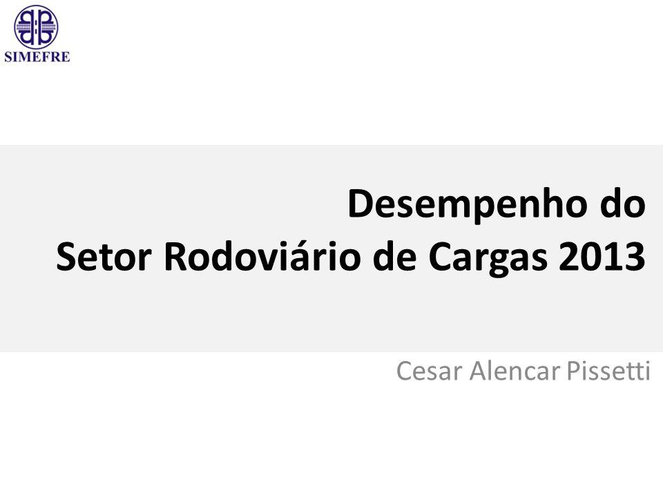 Desempenho do Setor Rodoviário de Cargas 2013 Cesar Alencar Pissetti
