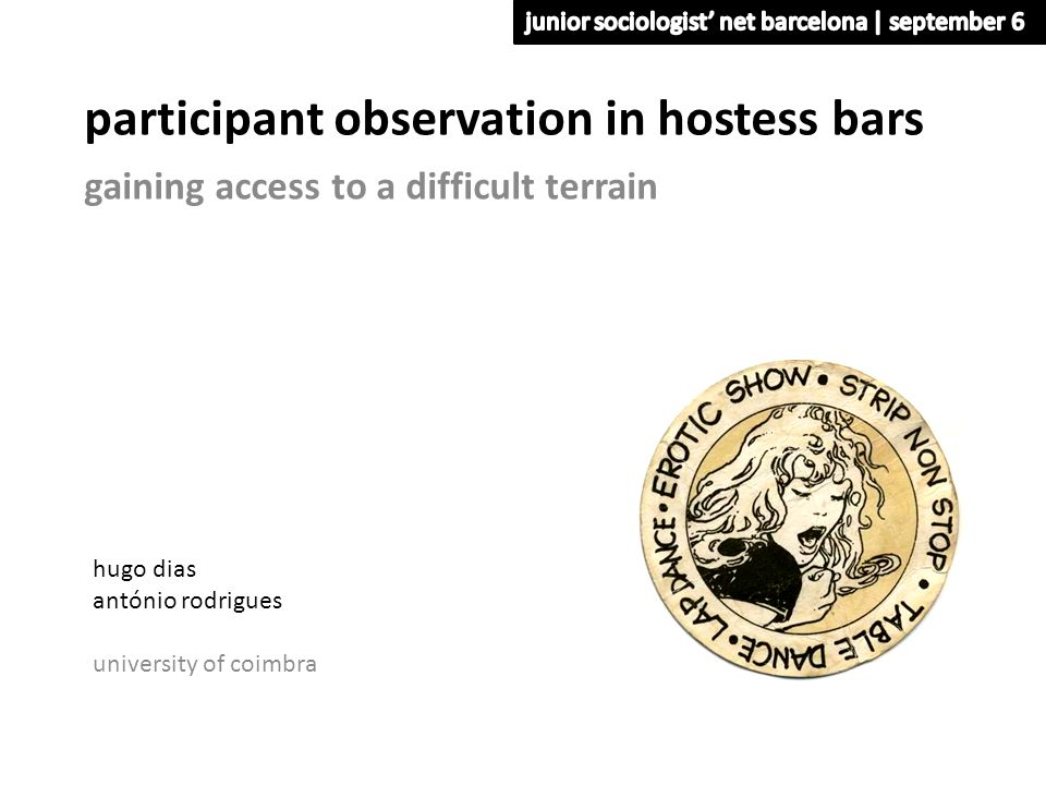 participant observation in hostess bars gaining access to a difficult terrain hugo dias antónio rodrigues university of coimbra