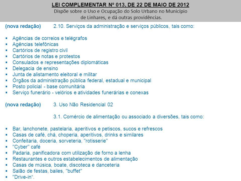 LEI COMPLEMENTAR Nº 013, DE 22 DE MAIO DE 2012 Dispõe sobre o Uso e Ocupação do Solo Urbano no Município de Linhares, e dá outras providências. (nova