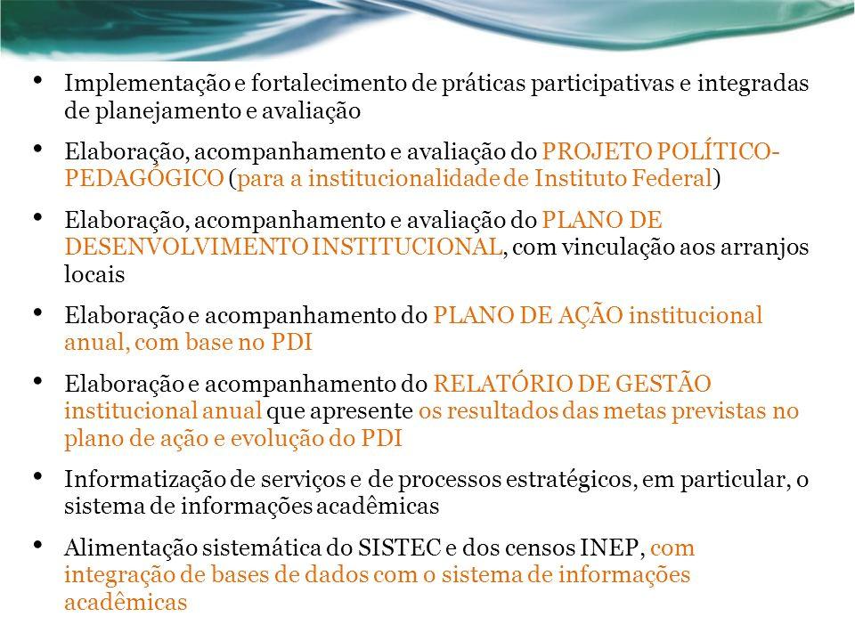 Implementação e fortalecimento de práticas participativas e integradas de planejamento e avaliação Elaboração, acompanhamento e avaliação do PROJETO P
